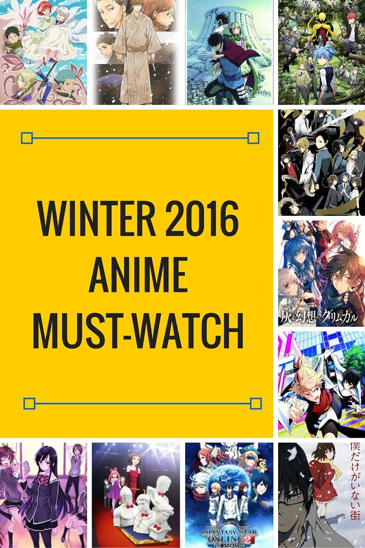 Winter 2016 Anime Must Watch